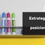 Estrategias y consejos para posicionar una marca