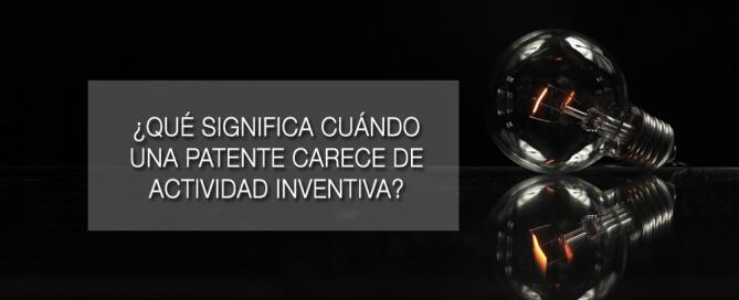 cuándo una patente carece de actividad inventiva