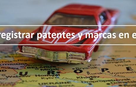 Cómo registrar patentes y marcas en Europa