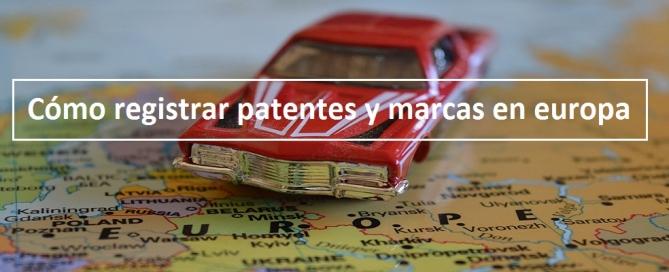 registrar patentes y marcas en Europa